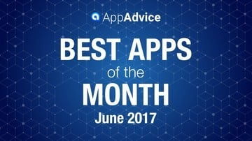Best Apps of the Month: June 2017 Edition