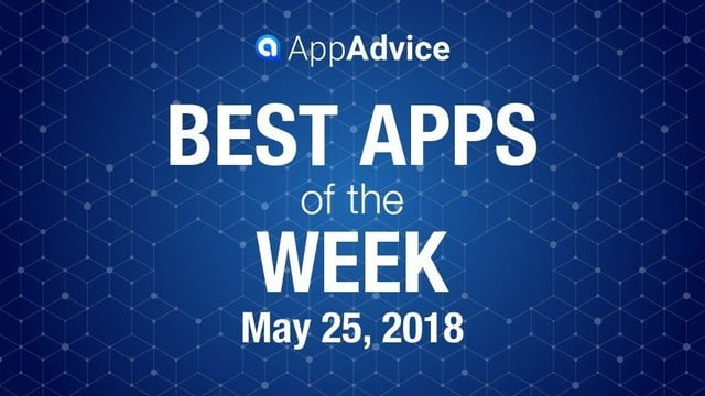 Best Apps of the Week May 25, 2018