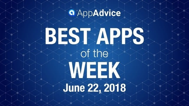 Best Apps of the Week June 22, 2018