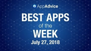 Best Apps of the Week July 27, 2018
