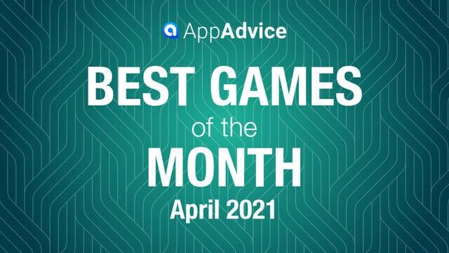 Best Games of April 2021